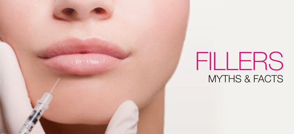 FILLERS: MYTHS & FACTS