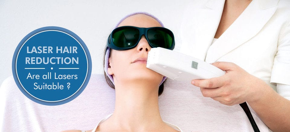 Laser Hair Removal :Are all Hair Removal Lasers Suitable?