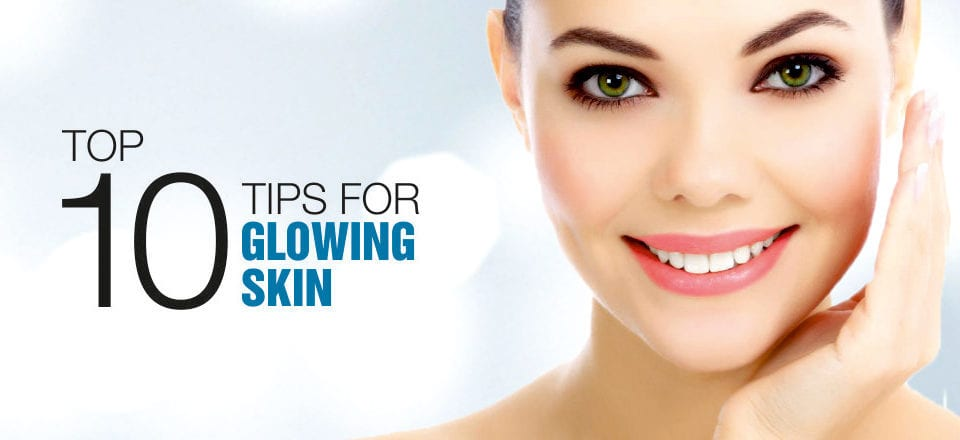 Top 10 Tips for Glowing Skin